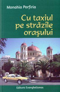 Cu taxiul pe strazile orasului - Monahia Porfiria (CARTE)