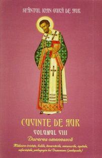 Cuvinte de aur (vol. VIII). Durerea omeneasca - Sf. Ioan Gură de Aur (CARTE)
