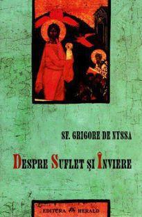 Despre suflet si inviere -  Sfantul Grigorie de Nyssa (CARTE)