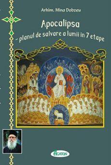 Apocalipsa - planul de salvare a lumii în 7 etape - Arhim. Mina Dobzeu (recenzie)