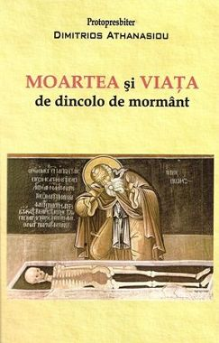Moartea si viata de dincolo de mormant - Dimitrios Athanasiou (CARTE)