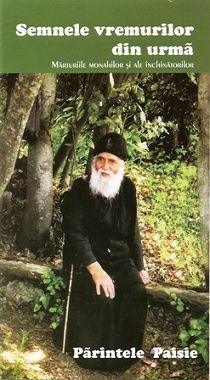 Semnele vremurilor din urma. Marturiile monahilor si ale inchinatorilor - Cuv.Paisie Aghioritul (CARTE)