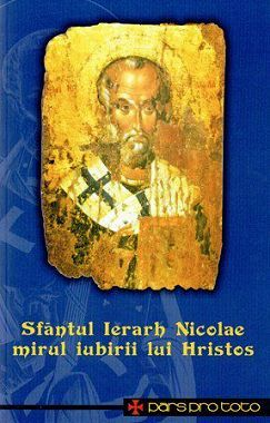 Sfantul Ierarh Nicolae, mirul iubirii lui Hristos - Pr. Dr. Ioan Valentin Istrati (CARTE)
