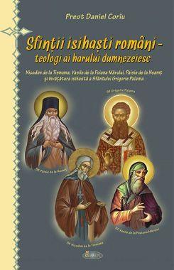 Sfinții isihaști români - teologi ai harului dumnezeiesc - Pr. Daniel Corîu (CARTE)