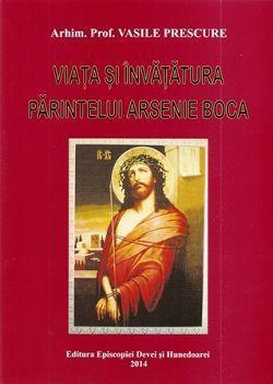 Viata si invatatura Parintelui Arsenie Boca - Arhim.Prof. Vasile Prescure (CARTE)