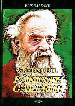 Vrednicul Parinte Galeriu - Elis Rapeanu (CARTE)
