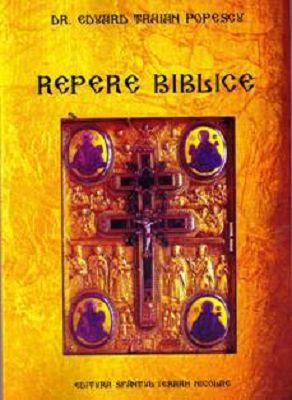 Repere biblice - Dr. Eduard Traian Popescu (CARTE)