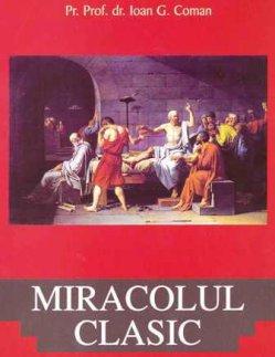 Miracolul clasic - Pr.prof.dr. Constantin Coman
