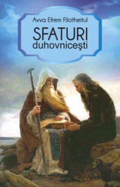 Sfaturi duhovnicesti - Avva Efrem Filotheitul, Ed. Sophia