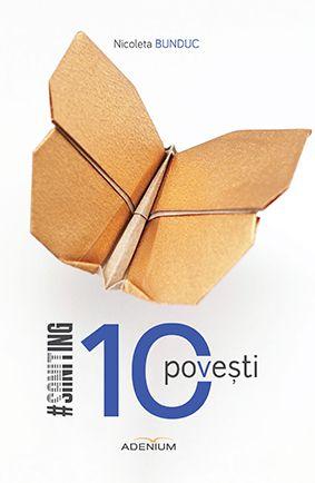 10 povești - Nicoleta Bunduc (CARTE)