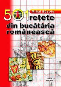 501 reţete din bucătăria românească - Mihai Băşoiu (CARTE)
