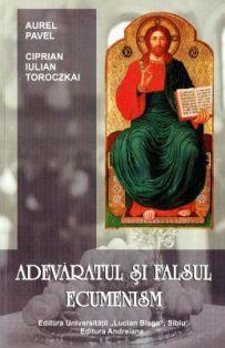 Adevaratul și falsul ecumenism