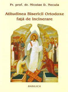 Atitudinea Bisericii Ortodoxe fata de incinerare