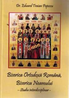 Biserica Ortodoxă Română, Biserica Neamului - Dr. Eduard Traian Popescu (CARTE)