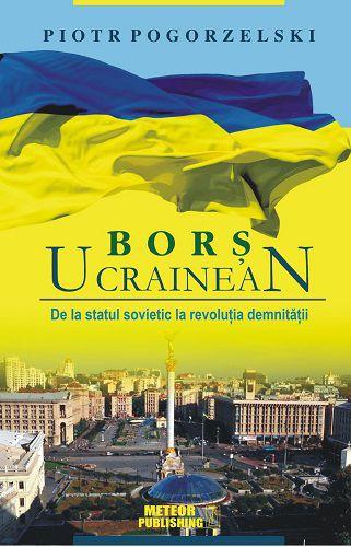 ¤ Borș ucrainean. De la statul sovietic la revoluția demnității