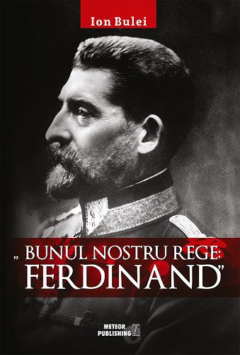 ¤ Bunul nostru rege: Ferdinand