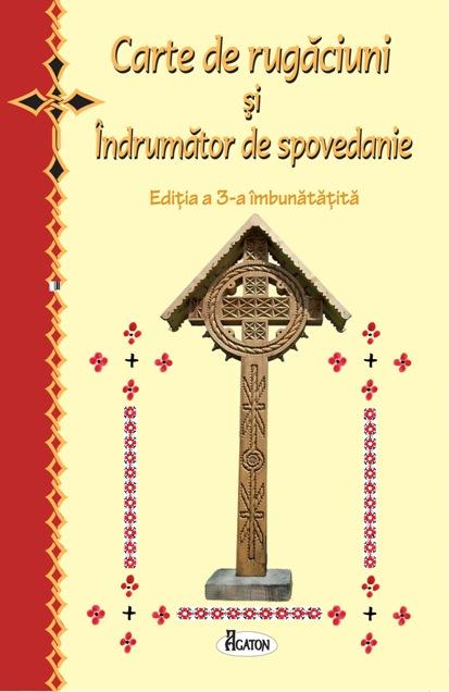 Carte de rugăciuni şi îndrumător de spovedanie (CARTE)