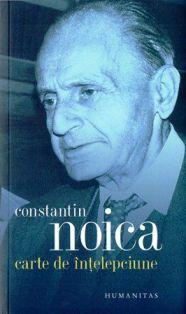 Carte de intelepciune - Constantin Noica (CARTE)