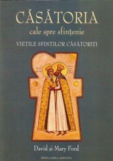 Casatoria, cale spre sfintenie - Vietile sfintilor casatoriti