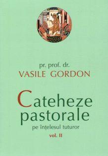 Cateheze pastorale pe intelesul tuturor - vol. II