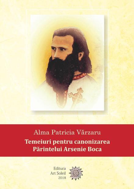 Temeiuri pentru canonizarea Ieromonahului Arsenie Boca