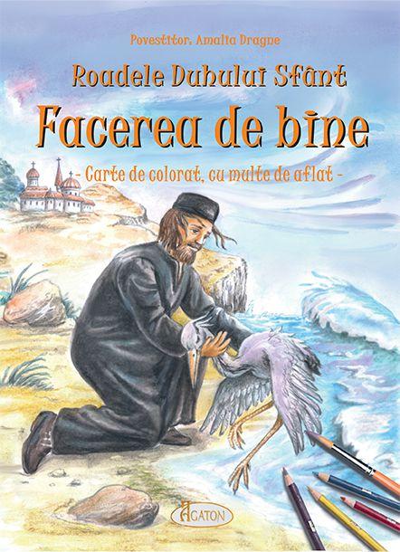 Roadele Duhului Sfânt - vol.5. FACEREA DE BINE - Amalia Dragne (CARTE)