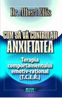 Cum să vă controlaţi anxietatea înainte ca aceasta să vă controleze