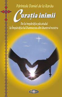 Curăţia inimii. De la împărăţia păcatului la Împărăţia lui Dumnezeu din lăuntrul nostru - Parintele Daniel de la Rarau (CARTE)