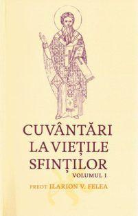 Cuvantari la vietile sfintilor - vol. 1 Ianuarie si Februarie - Pr. Ilarion V. Felea (CARTE)
