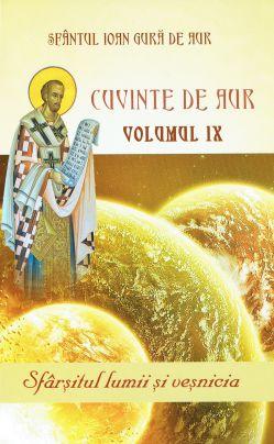 Cuvinte de aur - vol. IX - Sfârșitul lumii și veșnicia