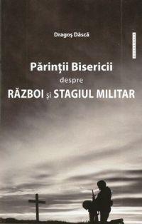 Parintii Bisericii despre razboi si stagiul militar - Dragos Dasca (CARTE)