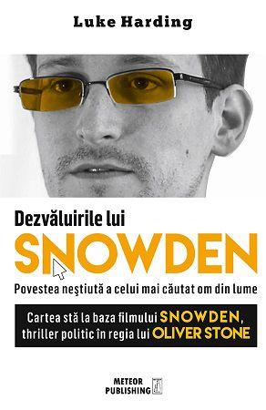 Dezvaluirile lui SNOWDEN. Povestea nestiuta a celui mai cautat om din lume  - Luke Harding (CARTE)