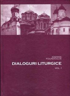 Dialoguri liturgice. Raspunsuri la probleme liturgice (5 vol.) - Ioannis Foundoulis (CARTE)