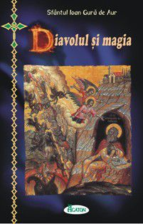 Diavolul si magia. Selectie de texte realizată de Arhim. Benedict Aghioritul (CARTE)