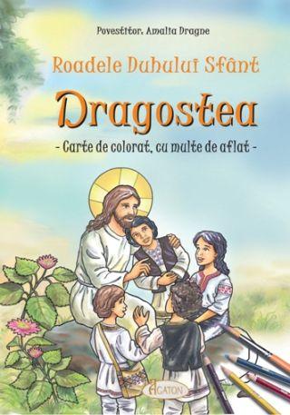 Roadele Duhului Sfânt - vol.10. DRAGOSTEA - Amalia Dragne (CARTE)