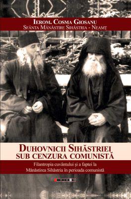 ¤ Duhovnicii Sihăstriei sub cenzura comunistă