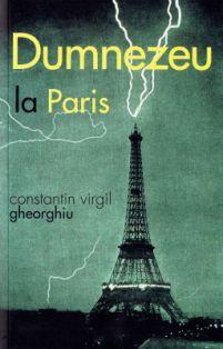 Dumnezeu la Paris - Virgil Gheorghiu (CARTE)