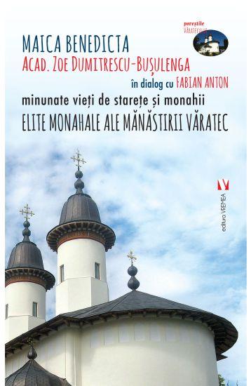 Elite monahale ale Manastirii Varatec