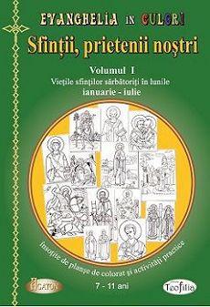 Sfinţii, prietenii noştri (vol.1) - Vieţile sfinţilor sărbătoriţi în lunile ianuarie-iulie, însoţite de planşe de colorat şi activităţi practice (7-11 ani) (CARTE)