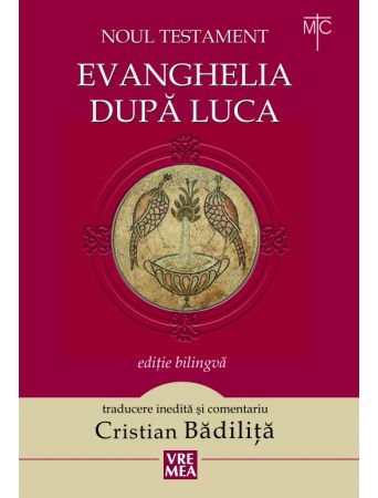Noul Testament. Evanghelia după Luca