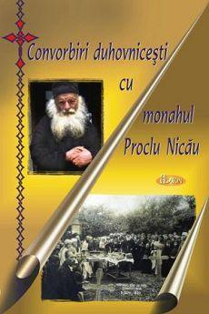 Convorbiri duhovnicesti cu monahul Proclu Nicau (CARTE)