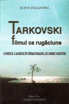 Tarkovski - Filmul ca rugaciune