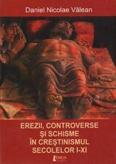 Erezii, controverse si schisme in crestinismul secolelor I-XI