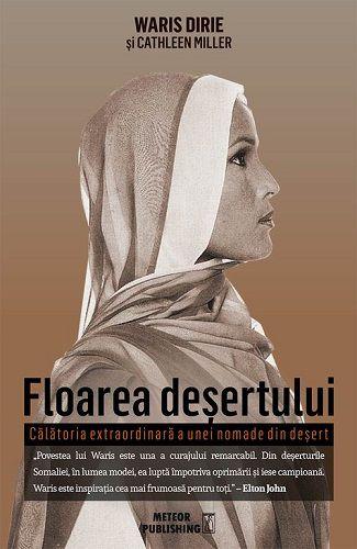 ¤ Floarea deşertului. Călătoria extraordinară a unei nomade din deşert