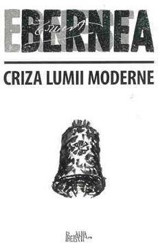 ¤ Criza lumii moderne