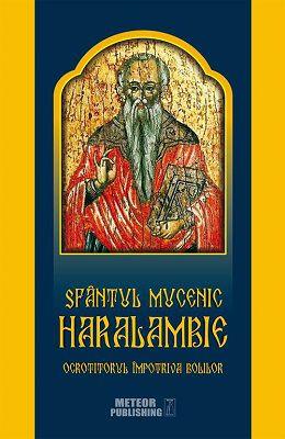 Sfântul Mucenic Haralambie, ocrotitorul împotriva bolilor -   *** (CARTE)