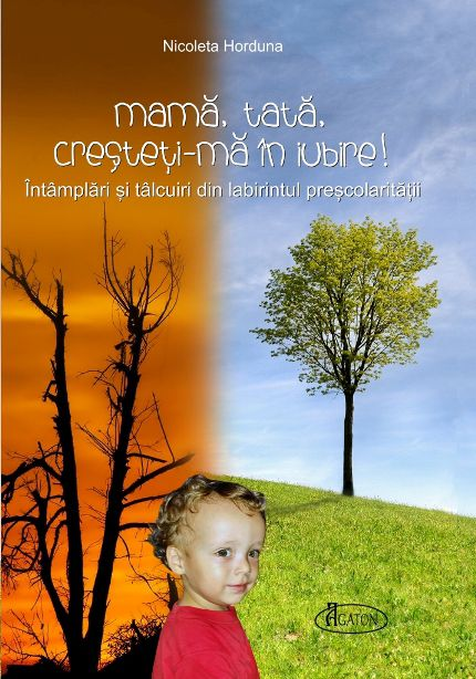 Mamă, tată, creșteți-mă în Iubire! - Nicoleta Horduna (CARTE)