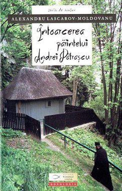 Intoarcerea parintelui Andrei Patrascu - Alexandru Lascarov-Moldovanu (CARTE)
