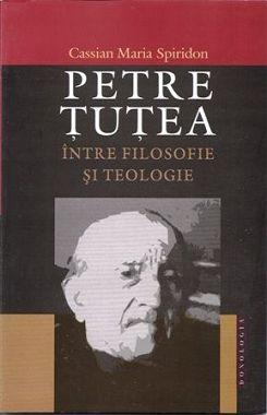 ¤ Petre Tutea. Intre filosofie si teologie