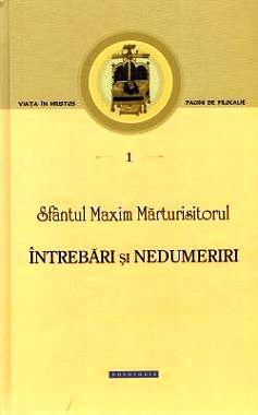 Întrebări și nedumeriri - Sfantul Maxim Marturisitorul (CARTE)